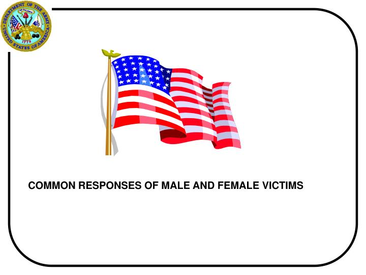 COMMON RESPONSES OF MALE AND FEMALE VICTIMS