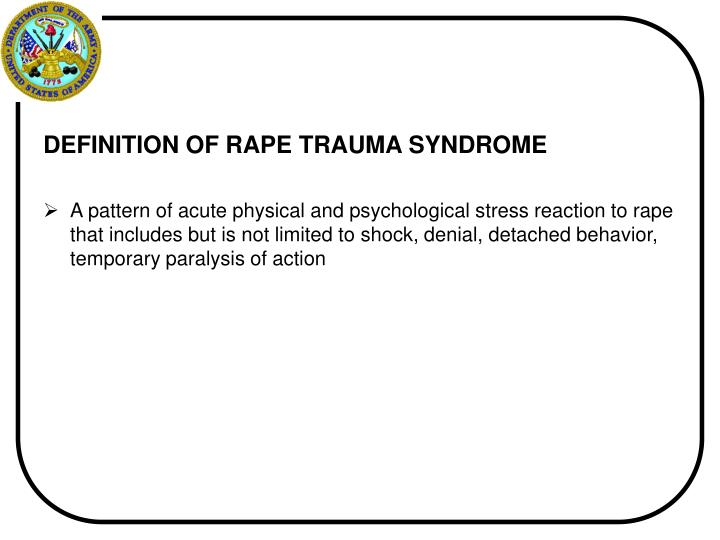 DEFINITION OF RAPE TRAUMA SYNDROME