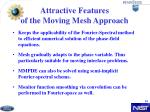 attractive features of the moving mesh approach