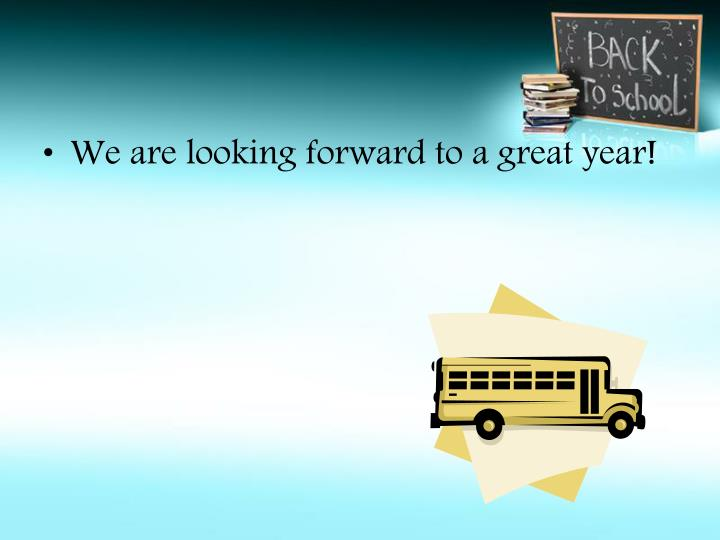 We are looking forward to a great year!