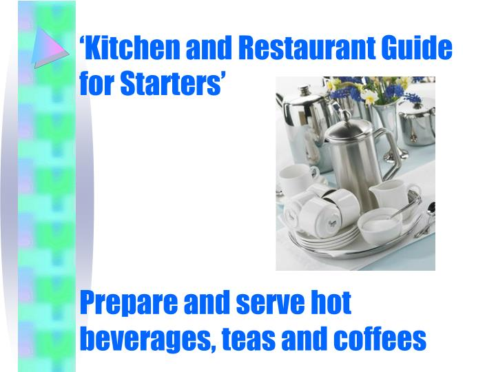 kitchen and restaurant guide for starters prepare and serve hot beverages teas and coffees n.