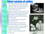silver service of coffee