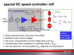 special dc speed controller ixr