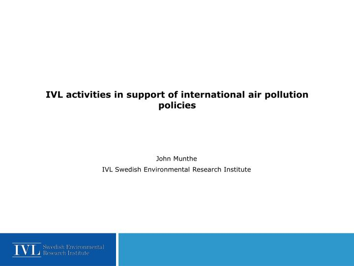 ivl activities in support of international air pollution policies n.
