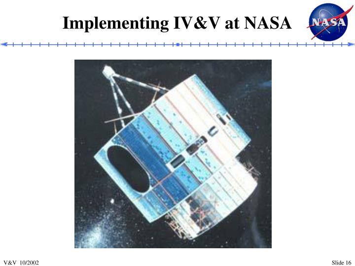 Implementing IV&V at NASA