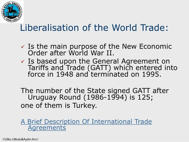 Liberalisation of the World Trade