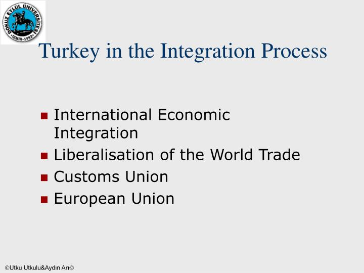 Turkey in the integration process