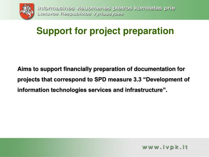 Support for project preparation