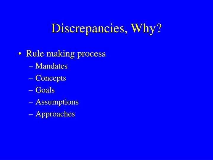 Discrepancies, Why?