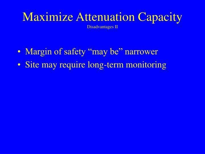 Maximize Attenuation Capacity