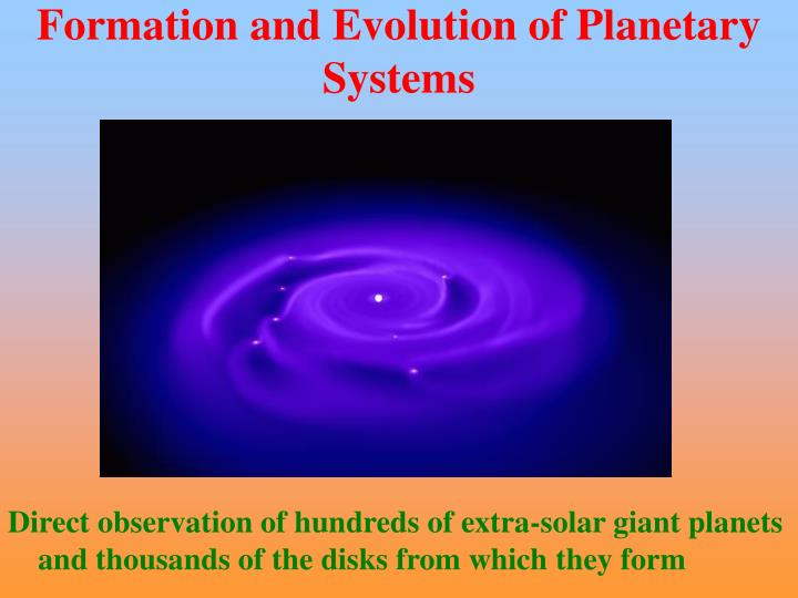 Formation and Evolution of Planetary Systems
