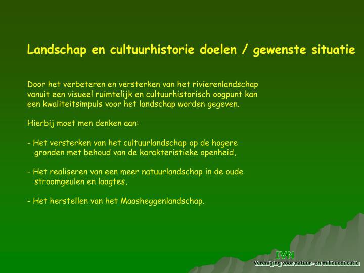 Landschap en cultuurhistorie doelen / gewenste situatie