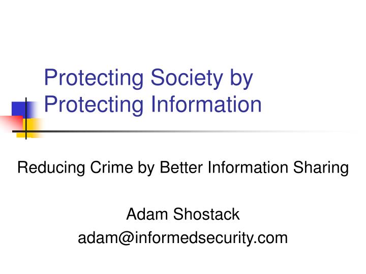 protecting society by protecting information n.