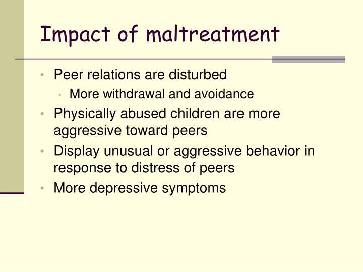 Impact of maltreatment
