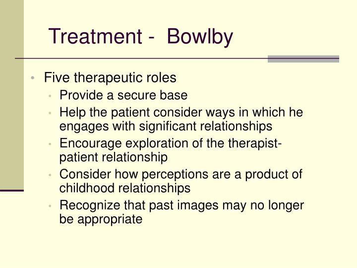Treatment -  Bowlby