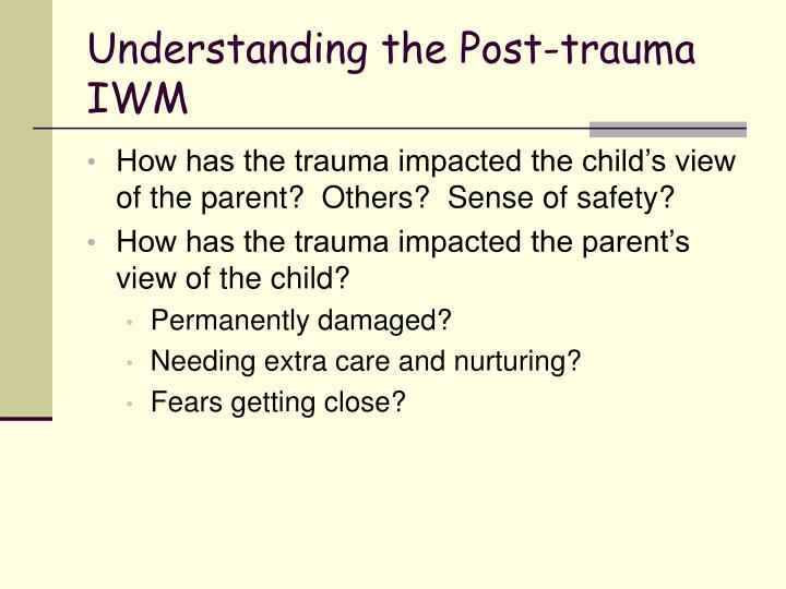 Understanding the Post-trauma IWM