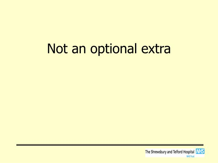 Not an optional extra