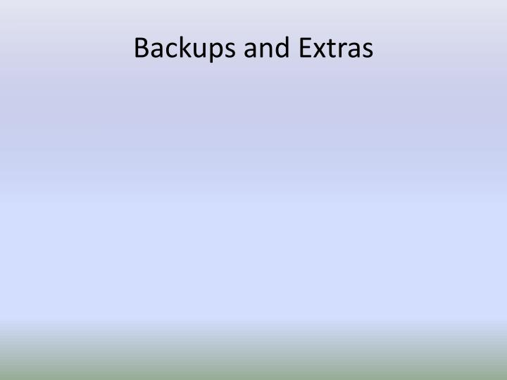 Backups and Extras