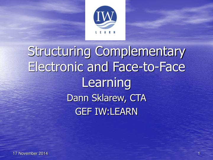 Structuring complementary electronic and face to face learning