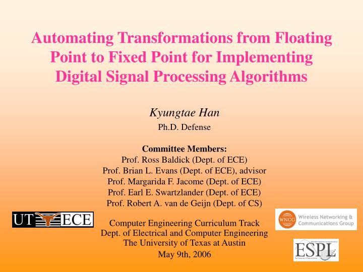 Automating Transformations from Floating Point to Fixed Point for Implementing