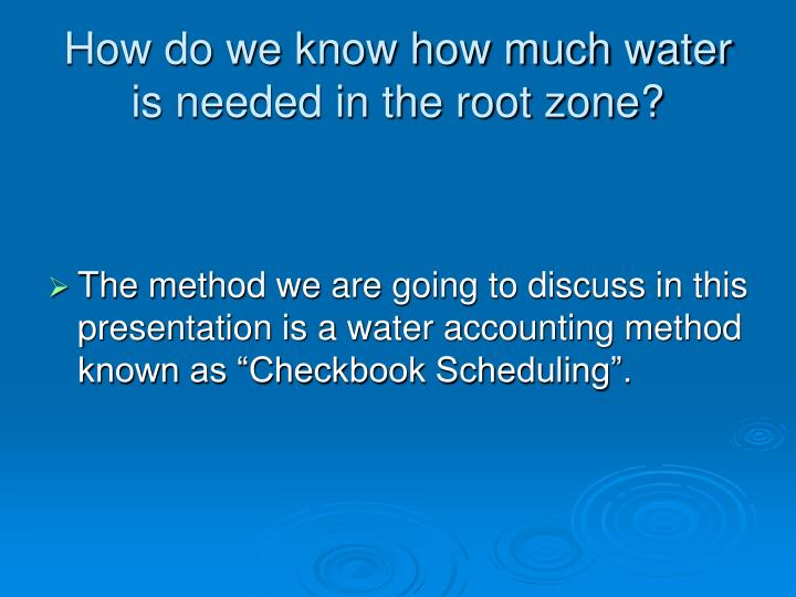 How do we know how much water is needed in the root zone?