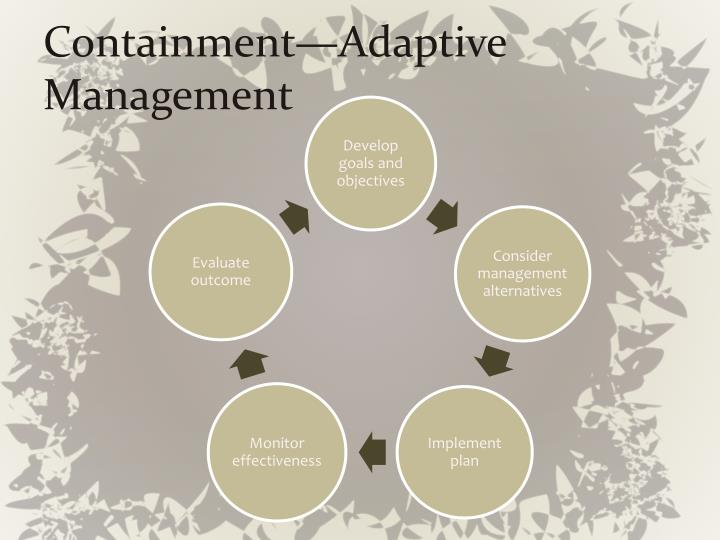 Containment—Adaptive Management
