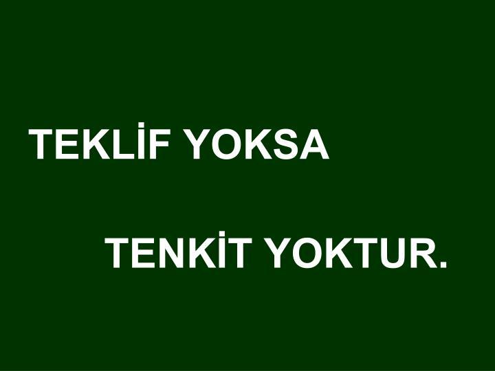 TEKLİF YOKSA