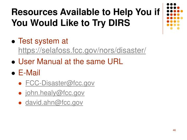 Resources Available to Help You if You Would Like to Try DIRS