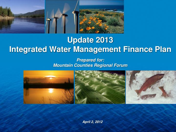 Update 2013 integrated water management finance plan prepared for mountain counties regional forum
