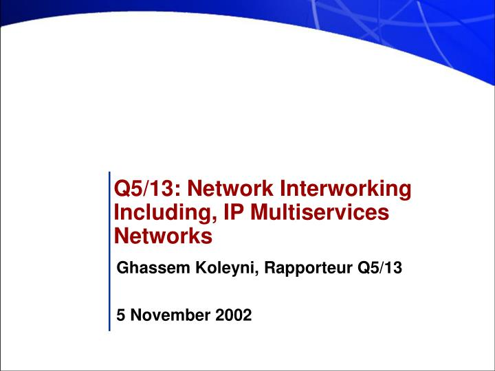 Q5 13 network interworking including ip multiservices networks