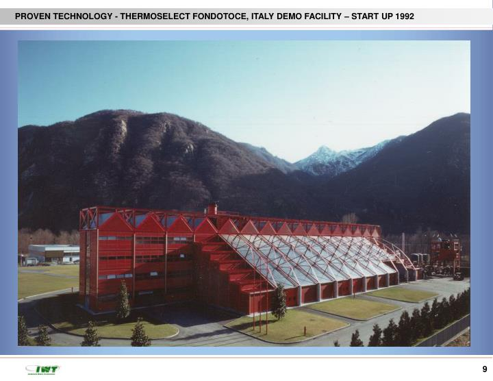 PROVEN TECHNOLOGY - THERMOSELECT FONDOTOCE, ITALY DEMO FACILITY – START UP 1992