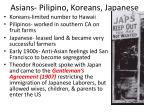 asians pilipino koreans japanese