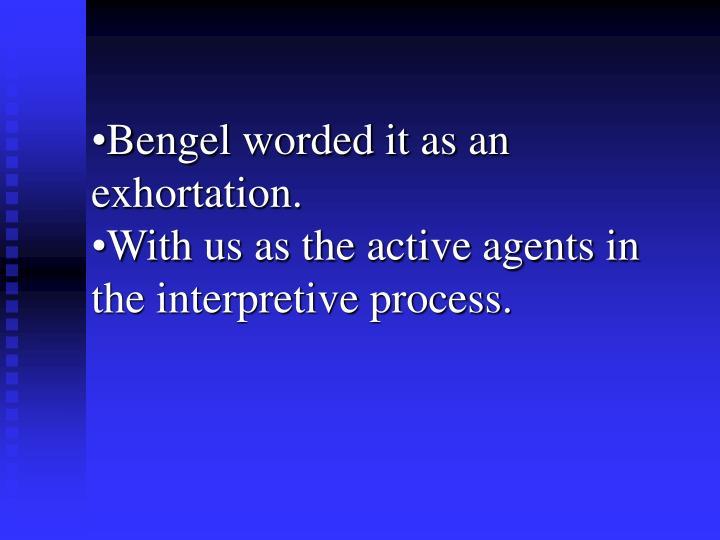 Bengel worded it as an exhortation.