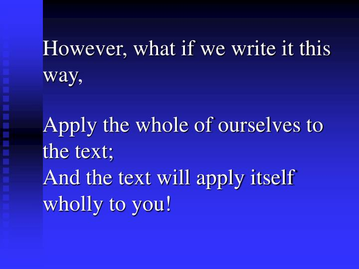 However, what if we write it this way