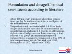 formulation and dosage chemical constituents according to literature