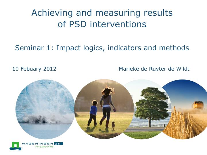achieving and measuring results of psd interventions seminar 1 impact logics indicators and methods n.