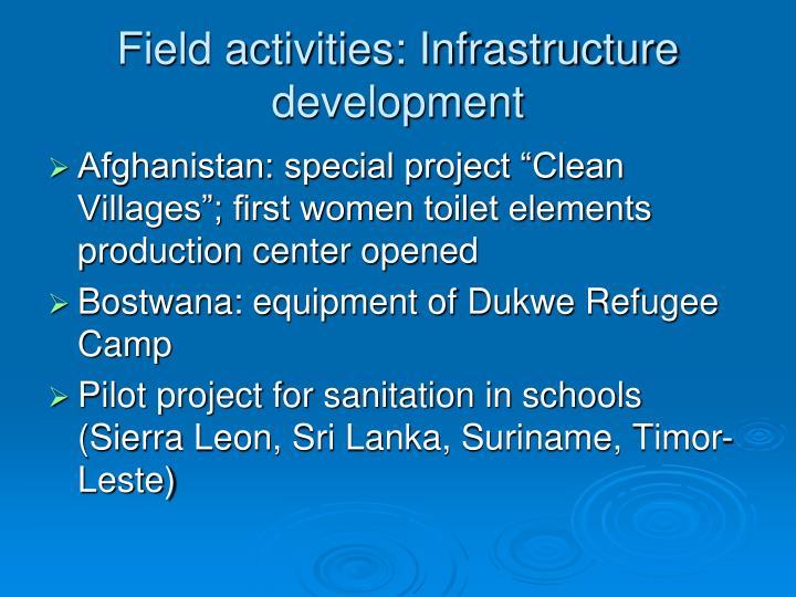 Field activities: Infrastructure development