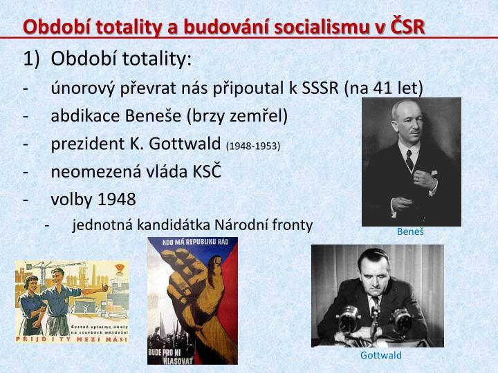 Období totality a budování socialismu v ČSR