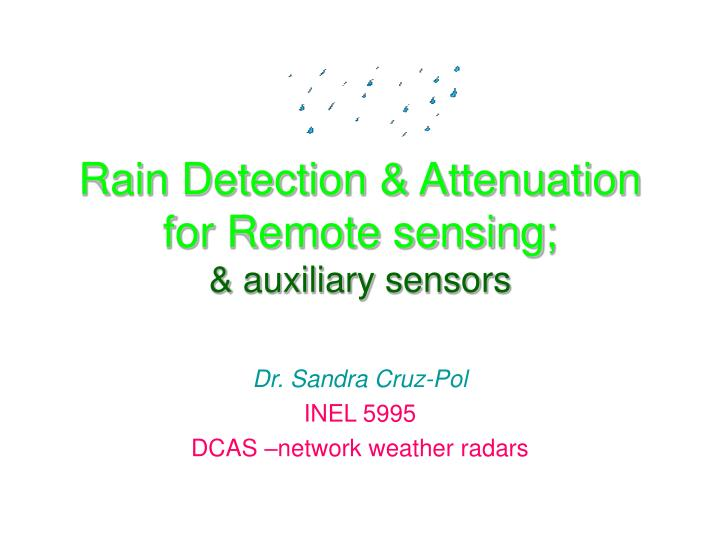 Rain detection attenuation for remote sensing auxiliary sensors