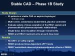 stable cad phase 1b study