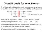 3 qubit code for one x error