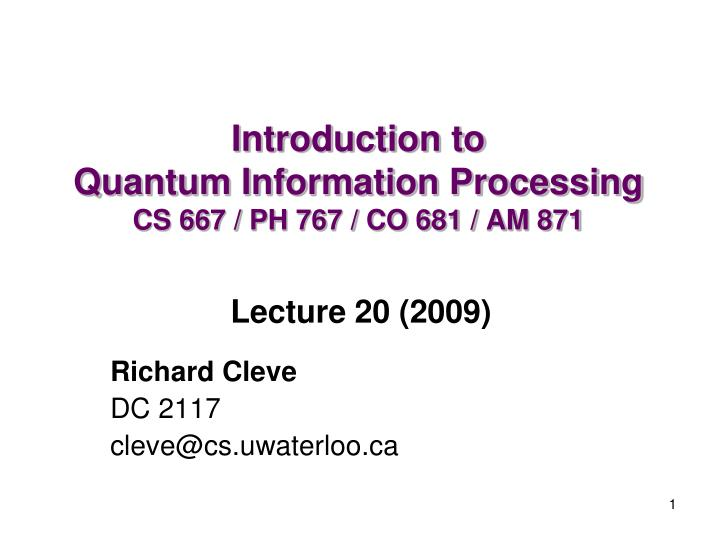 introduction to quantum information processing cs 667 ph 767 co 681 am 871 n.