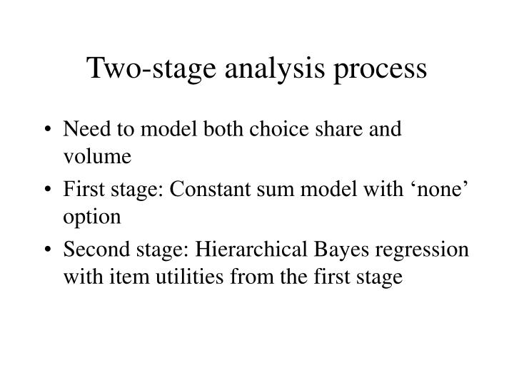 Two-stage analysis process