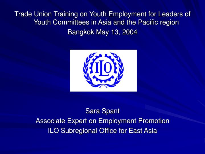 Trade Union Training on Youth Employment for Leaders of Youth Committees in Asia and the Pacific reg...