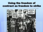 using the freedom of contract as freedom to strike