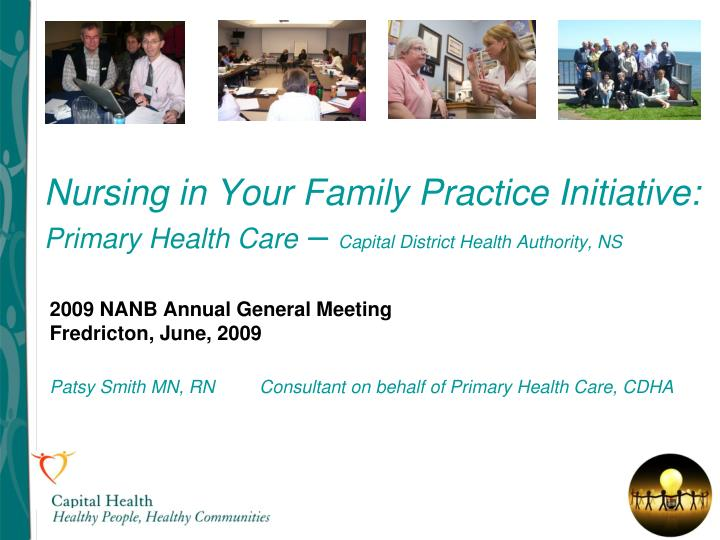 Nursing in your family practice initiative primary health care capital district health authority ns