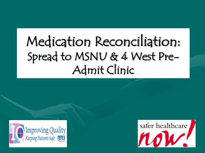 medication reconciliation spread to msnu 4 west pre admit clinic n.