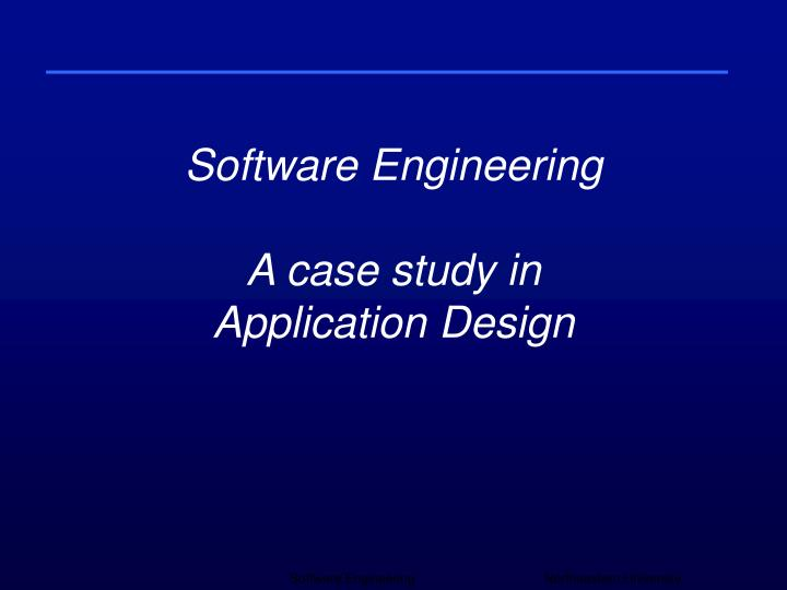 software engineering a case study in application design n.