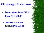 christology god or man