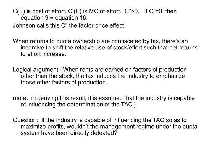 "C(E) is cost of effort, C'(E) is MC of effort.  C"">0.   If C""=0, then equation 9 = equation 16."